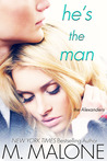 He's the Man by M. Malone