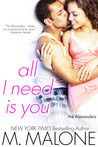 All I Need is You by M. Malone