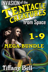 Invasion of the Tentacle Creatures from Space: Mega-Bundle - Chapters 1 - 9