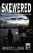 Skewered by Benedict J. Jones