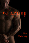 Guarded by Kim Fielding