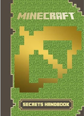 Minecraft: Secrets Handbook: The Minecraft Book You Must Have: Reveal Over 250 Top Secrets