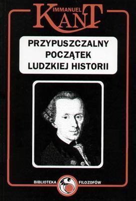 Przypuszczalny początek ludzkiej historii i inne pisma historiozoficzne