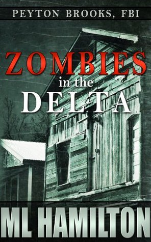 Zombies in the Delta (Peyton Brooks, FBI #1)