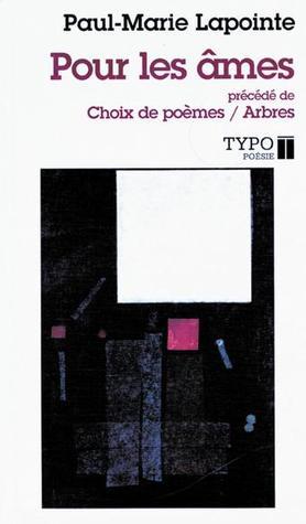 Pour les âmes, précédé de Choix de poèmes / Arbres