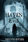Haven of Evil by Melvin Rivers