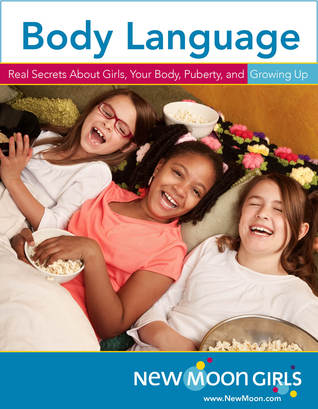 Body Language: Real Secrets About Girls, Your Body, Puberty, and Growing Up
