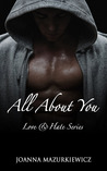 All About You (Love & Hate, #1)