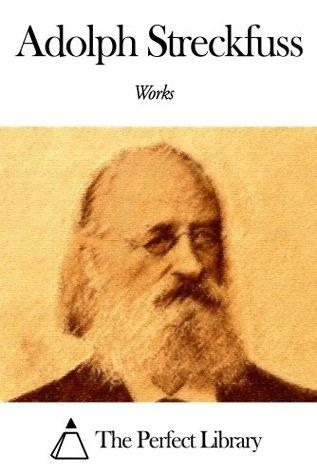 Works of Adolph Streckfuss