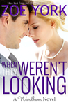 When They Weren't Looking  (Wardham, #3)
