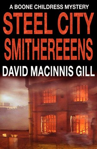 Steel City Smithereens (Boone Childress Mysteries #2)