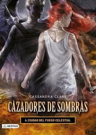 Ciudad del fuego celestial by Cassandra Clare