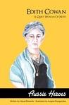 Edith Cowan A Quiet Woman of Note by Hazel Edwards