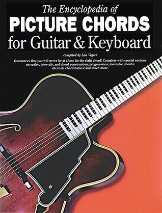 The Encyclopedia of Picture Chords for Guitar & Keyboard by Leonard ...