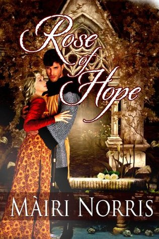 Rose of Hope (Ballads Of The Roses #1)