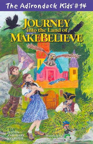 Journey into the Land of Makebelieve (The Adirondack Kids, #14)