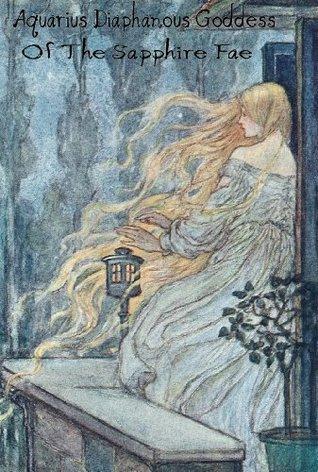 Aquarius: Diaphanous Goddess of the Sapphire Fae