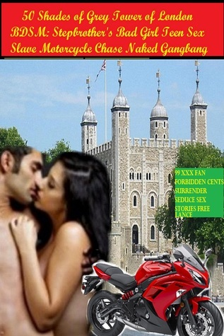50 Shades of Grey Tower of London BDSM: Stepbrother's Bad Girl Teen Sex Slave Motorcycle Chase Naked Gangbang - With Photos