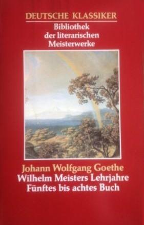 Wilhelm Meisters Lehrjahre, Fünftes bis achtes Buch
