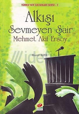 Alkışı Sevmeyen Şair: Mehmet Akif Ersoy - por Murat Kaya FB2 EPUB