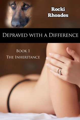 Depraved with a Difference, Book 1: The Inheritance