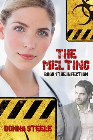 The infection (melting #1) by Donna Steele