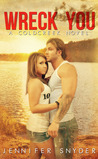 Wreck You (Coldcreek, #3)