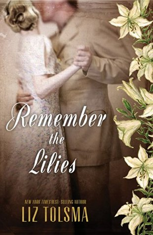 Remember the Lilies by Liz Tolsma