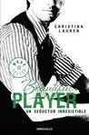 Beautiful Player. Un seductor irresistible by Christina Lauren