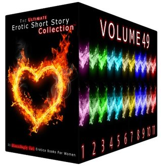 The Ultimate Erotic Short Story Collection 49 - 11 Steamingly Hot Erotica Books For Women