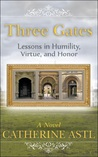 "Three Gates ""Lessons in Humility, Virtue, and Honor"""