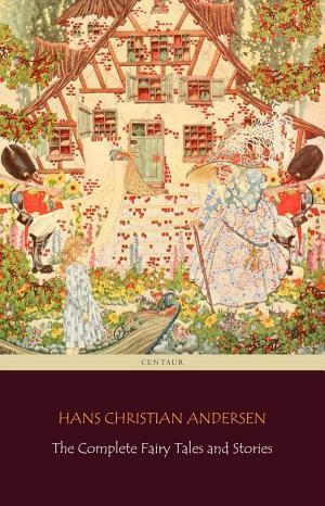 The Complete Fairy Tales and Stories: 168 Tales in the chronological order of publication