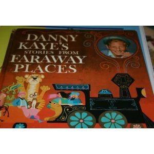 danny-kaye-s-stories-from-faraway-places
