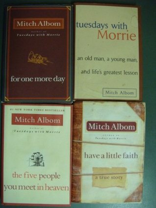 Mitch Albom's 4 Book Set (Tuesdays with Morrie, Have a Little Faith, for One More Day, Five People You Meet in Heaven)