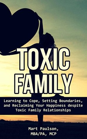 Toxic Family Learning To Cope Setting Boundaries And Reclaiming