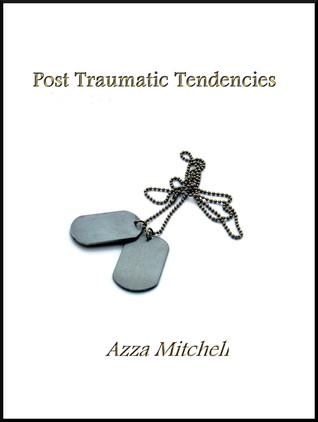 Post Traumatic Tendencies 2 (M/M Fiction)
