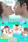 Something More Boxed Set by Tara West