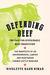 Defending Beef by Nicolette Hahn Niman