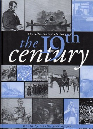 The Illustrated History of the 19th Century