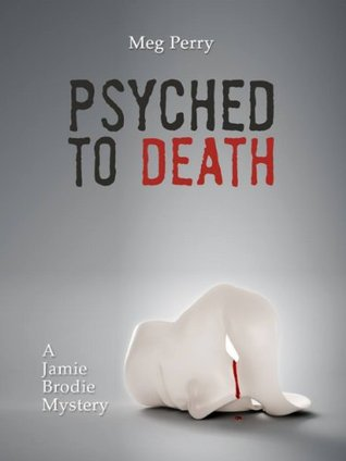 Psyched to Death by Meg Perry