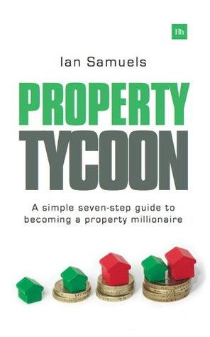 property-tycoon-a-simple-seven-step-guide-to-becoming-a-property-millionaire