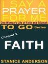 I Say A Prayer For Me TO GO, Book 2: FAITH