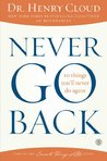 Never Go Back by Henry Cloud