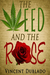 The Weed and the Rose