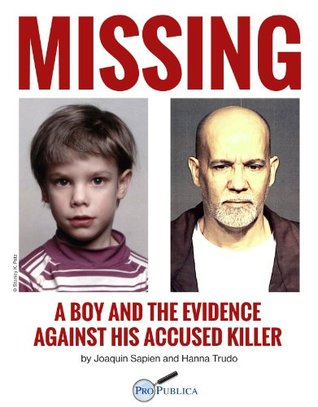 Missing: A Boy and the Evidence Against His Accused Killer (Kindle Single)