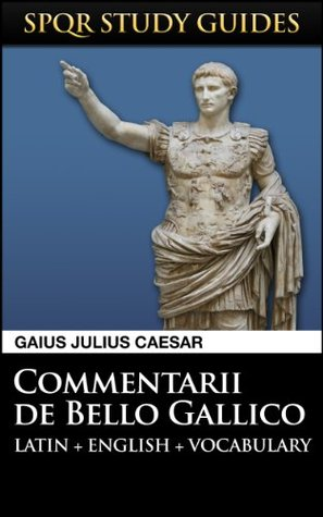 Caesar: The Gallic War in Latin + English
