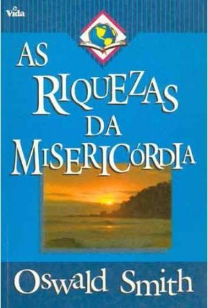 As Riquezas da Misericórdia