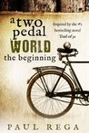 A Two Pedal World: The Beginning (Book 1)