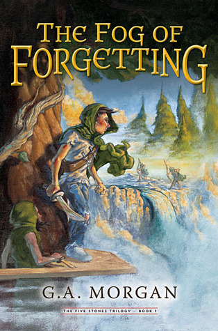 The Fog of Forgetting (Five Stones Trilogy #1)