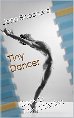 The Initiation (Tiny Dancer, #1)